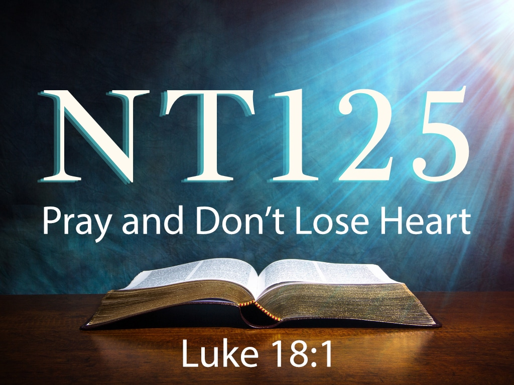 Pray And Don't Lose Heart